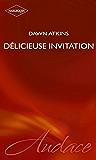 Délicieuse invitation (Harlequin Audace)