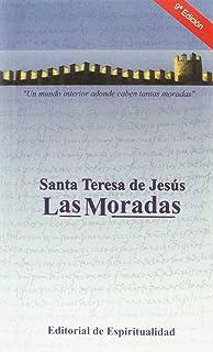 Las Moradas: Santa Teresa de Jesús
