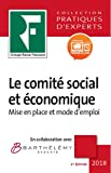 Le comité social et économique: De la mise en place au fonctionnement. Prix de lancement jusqu'à parution, ensuite 49.00 ¤