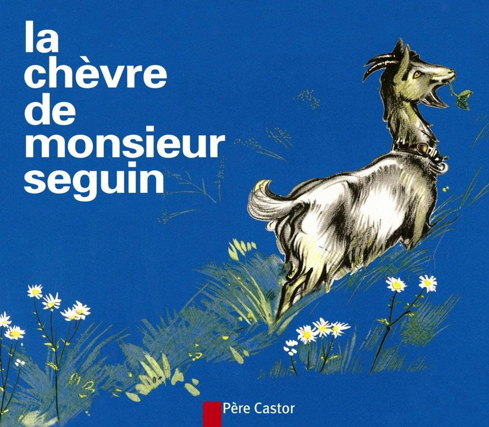 Uncategorized Monsieur Seguin la chevre de monsieur seguin mr seguins goat alphonse daudet 9782081660335 amazon com books