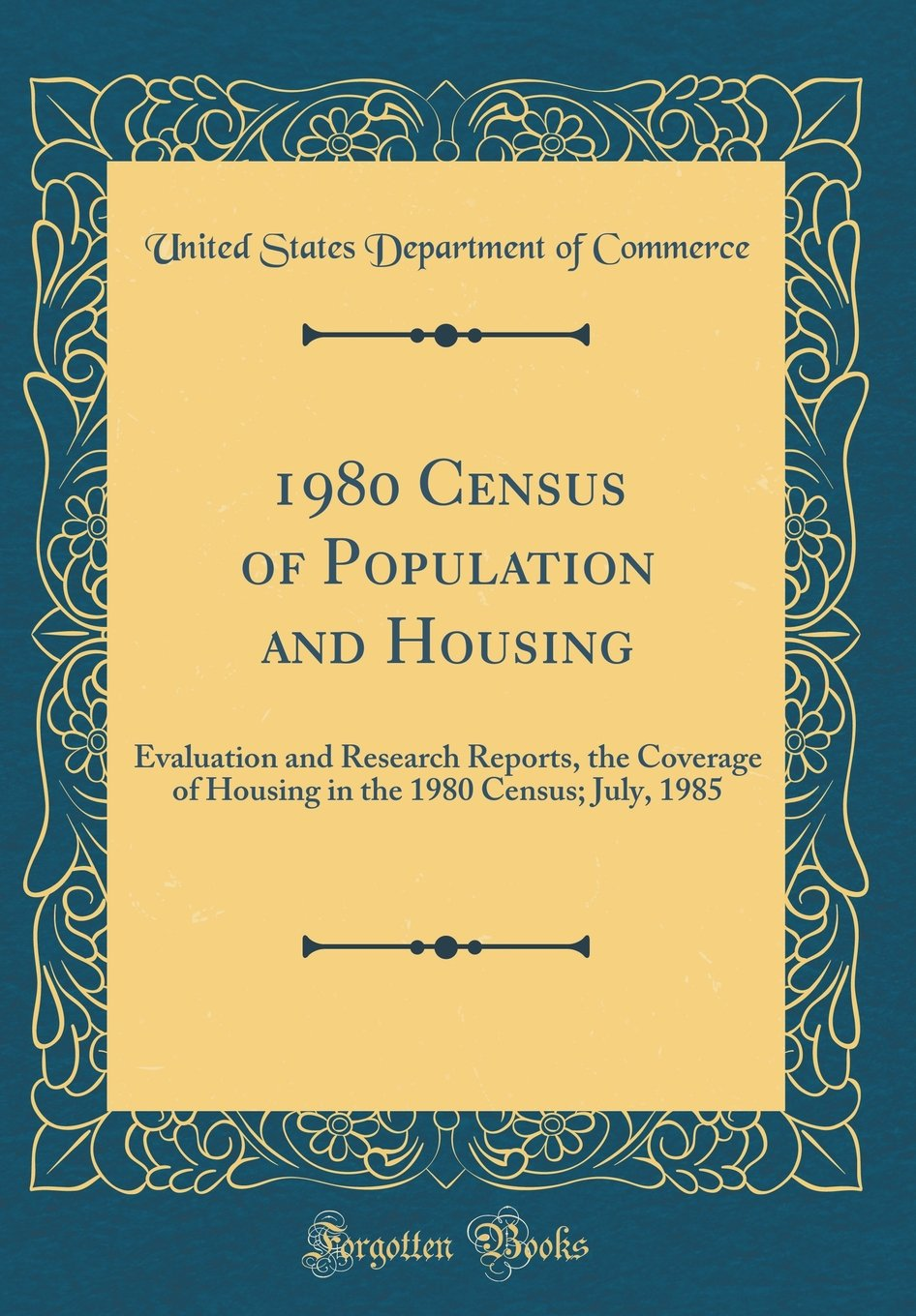 Download 1980 Census of Population and Housing: Evaluation and Research Reports, the Coverage of Housing in the 1980 Census; July, 1985 (Classic Reprint) PDF