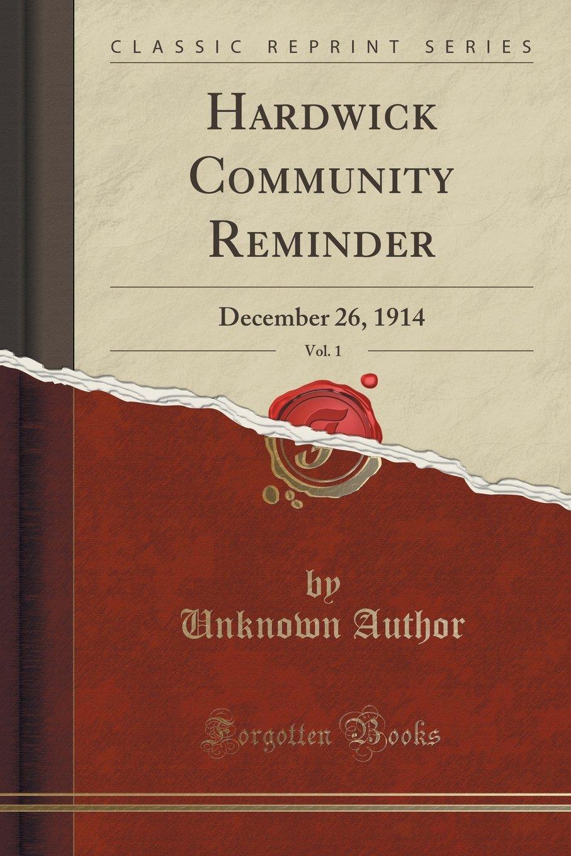 Hardwick Community Reminder, Vol. 1: December 26, 1914 (Classic Reprint) PDF
