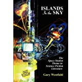 Islands in the Sky: The Space Station Theme in Science Fiction Literature (I.O. Evans Studies in the Philosophy and Criticism