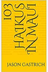 103 Haikus in Maui Kindle Edition
