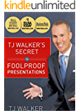 TJ Walker's Secret to Foolproof Presentations (English Edition)
