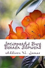 Sociopaths Buy Better Flowers Kindle Edition