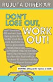 Don't Lose Out, Work Out!
