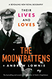 The Mountbattens: Their Lives & Loves: The Sunday Times Bestseller (English Edition)
