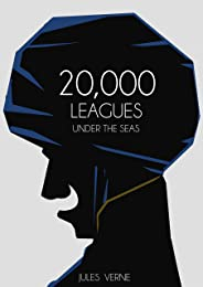 20,000 LEAGUES UNDER THE SEAS: By Jules Verne (ORIGINAL CLASSIC) (Illustrated). (English Edition)