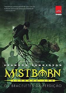Mistborn. Os Braceletes da Perdição - Volume 6