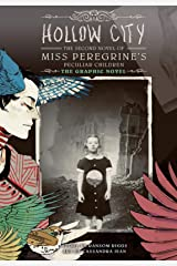 Hollow City: The Graphic Novel: The Second Novel of Miss Peregrine's Peculiar Children (Miss Peregrine's Peculiar Children: The Graphic Novel Book 2) Kindle Edition