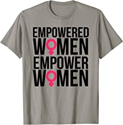 886ddb183a01 Empowered Women Empower Women - Feminist Activist Shirt