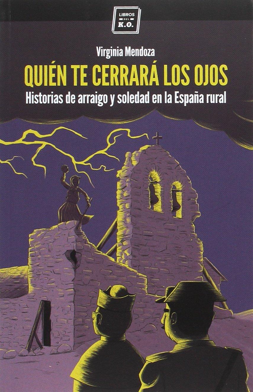 Quién te cerrará los ojos Libros España vaciada