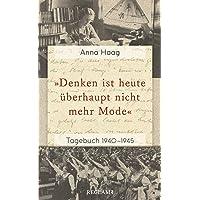 »Denken ist heute überhaupt nicht mehr Mode«: Tagebuch 1940–1945