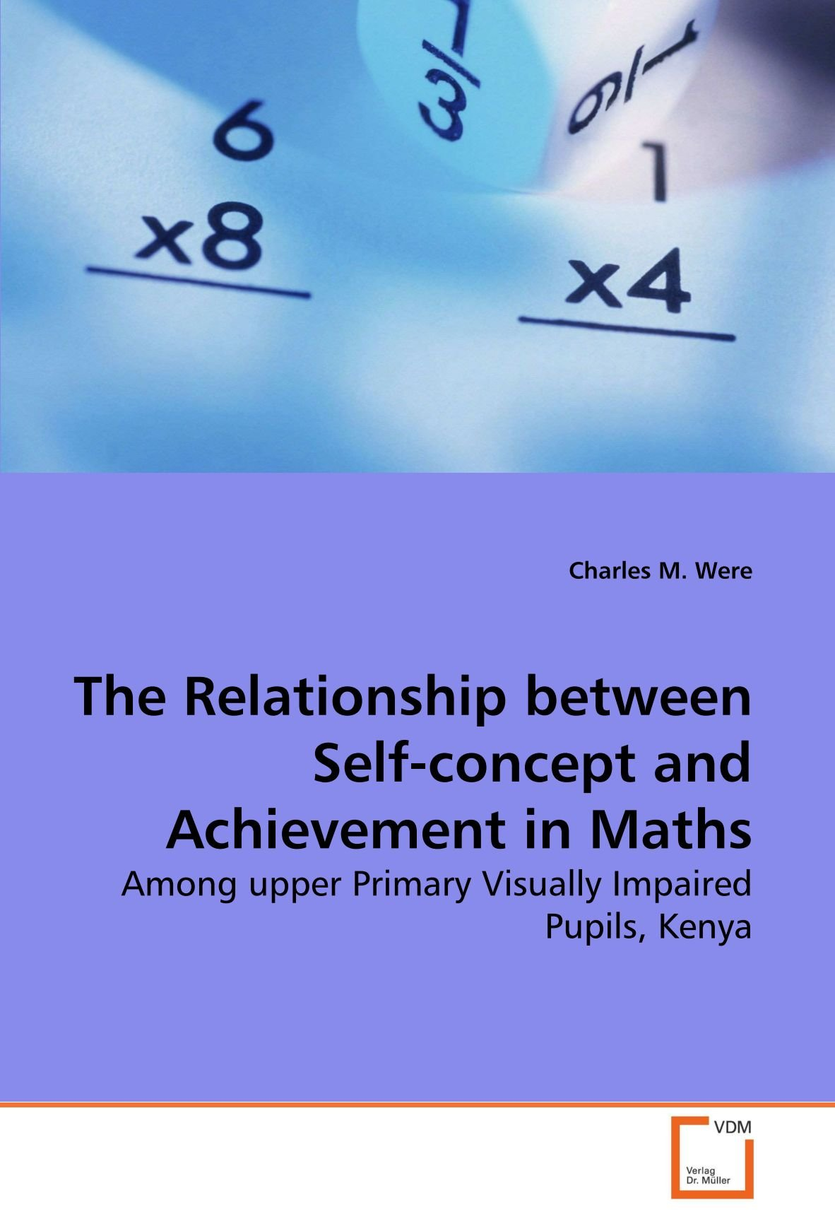 Download The Relationship between Self-concept and Achievement in Maths: Among upper Primary Visually Impaired Pupils, Kenya pdf epub