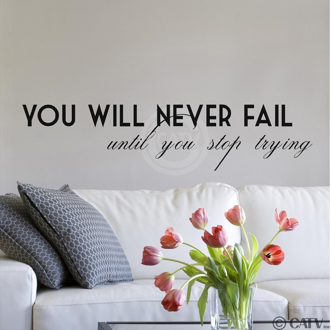 You Will Never Fail Until You Stop Trying (M) Wall Saying Vinyl Lettering Home Decor Decal Stickers Quotes Vinyl Lettering Wall Decals