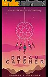Dream Catcher: (Book I in the Dream Series)