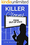 Killer Clowns From Out Of State: A Ballardville Mystery (Ballardville Mysteries Book 1)