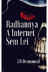 Radhannya - A Internet Sem Lei (Portuguese Edition) Kindle Edition