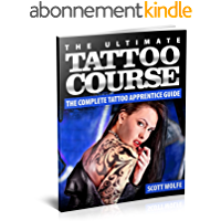 The Ultimate Tattoo Course: The Complete Tattoo Apprentice Guide (English Edition)