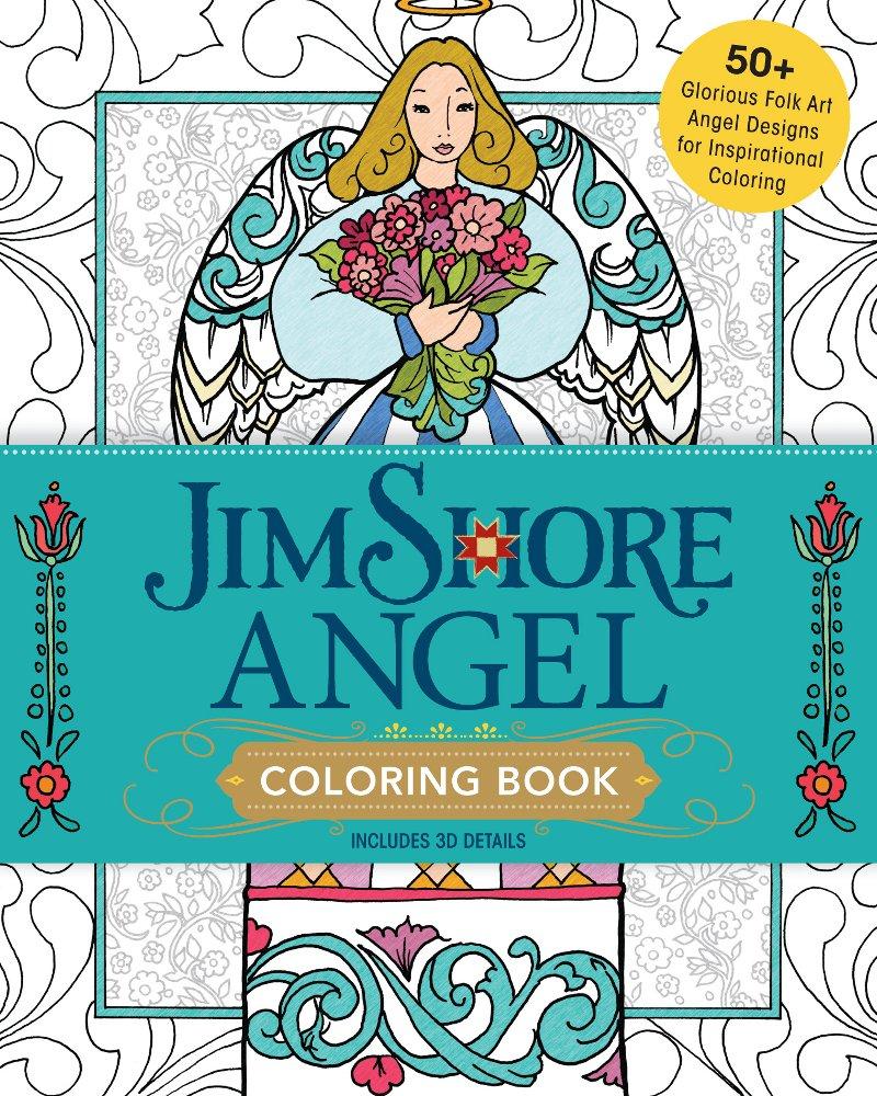 Amazon Jim Shore Angel Coloring Book 50 Glorious Folk Art Designs For Inspirational 0074962019639 Books