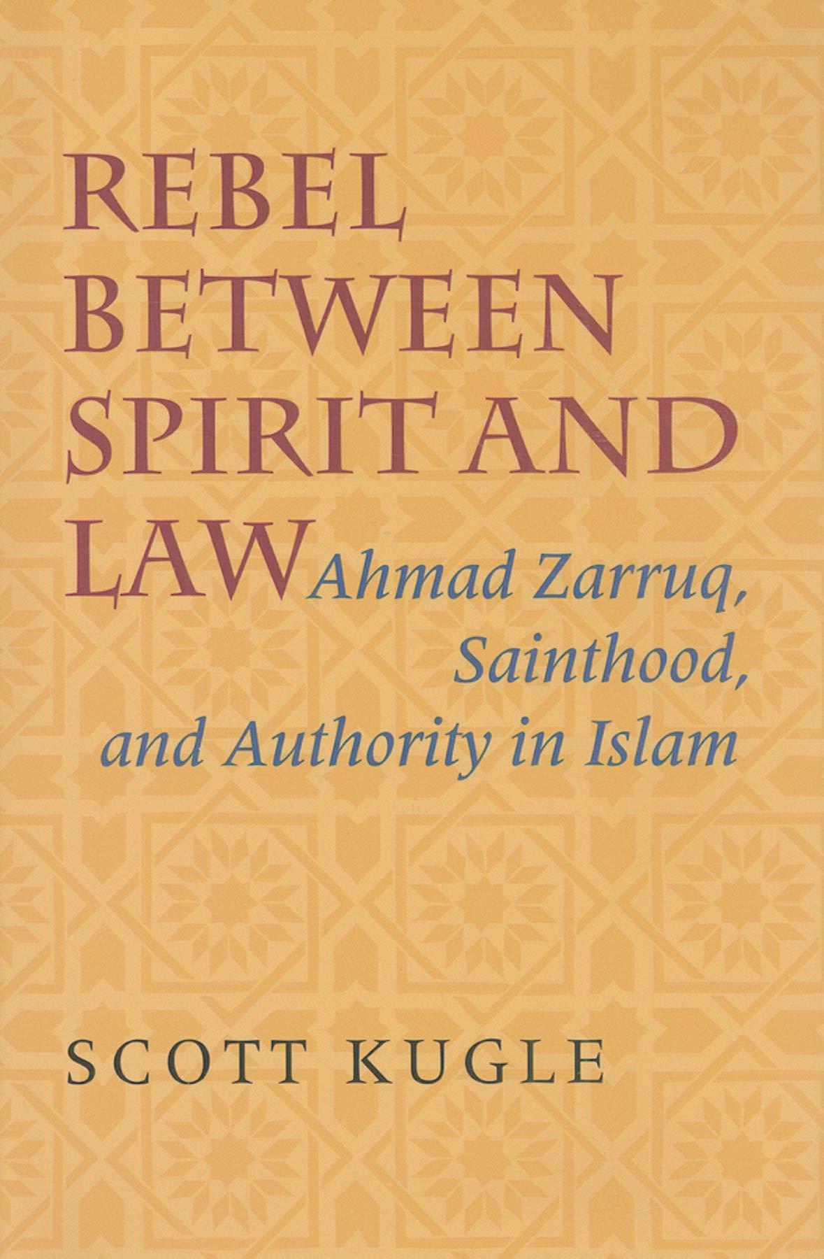 Amazon | Rebel between Spirit and Law: Ahmad Zarruq, Sainthood ...