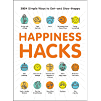 Happiness Hacks: 300+ Simple Ways to Get—and Stay—Happy (English Edition)