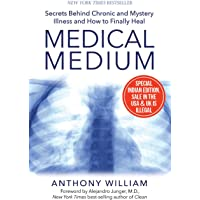 Medical Medium: Secrets Behind Chronic and Mystery Illness and How to Finally Heal [Paperback] [Jan 01, 1855] William, Anthony