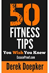 50 Fitness Tips You Wish You Knew: The Ultimate Collection Of Tips, Tricks, And Hacks To Transform Your Mind, Body, and Life Kindle Edition