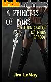 A Princess of Bars: A JOHN CARTER OF MARS PARODY