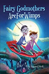 Fairy Godmothers Are For Wimps Kindle Edition