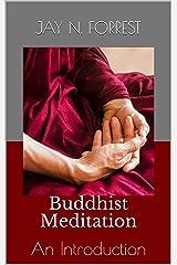 Buddhist Meditation: An Introduction Kindle Edition
