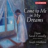 Come To Me In My Dreams [Sarah Connolly; Joseph Middleton] [Chandos: CHAN 10944]
