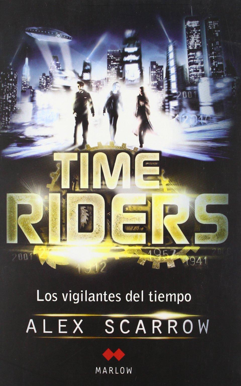 TimeRiders: Los vigilantes del tiempo I Juvenil marlow: Amazon.es: Alex Scarrow, Ángels Gimeno Vila: Libros