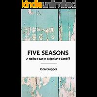 Five Seasons: A Haiku Year in Taipei and Cardiff