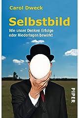 Selbstbild: Wie unser Denken Erfolge oder Niederlagen bewirkt (German Edition) Kindle Edition