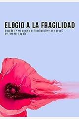 Elogio a la Fragilidad: En este breve, inmenso y fugaz instante. (Spanish