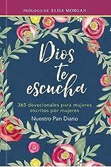 Dios te escucha: 365 devocionales para mujeres escritos por mujeres (God Hears Her) (Spanish Edition) Hardcover