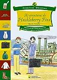 As Aventuras de Huckleberry Finn - Coleção Primeiros Clássicos