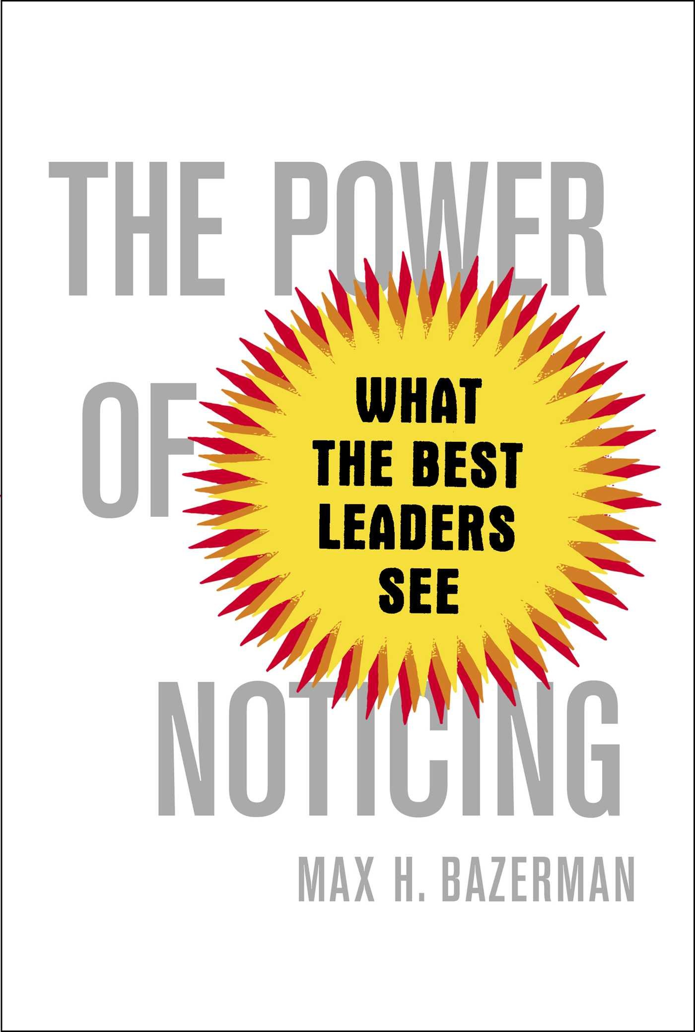 The Power of Noticing: What the Best Leaders See ebook