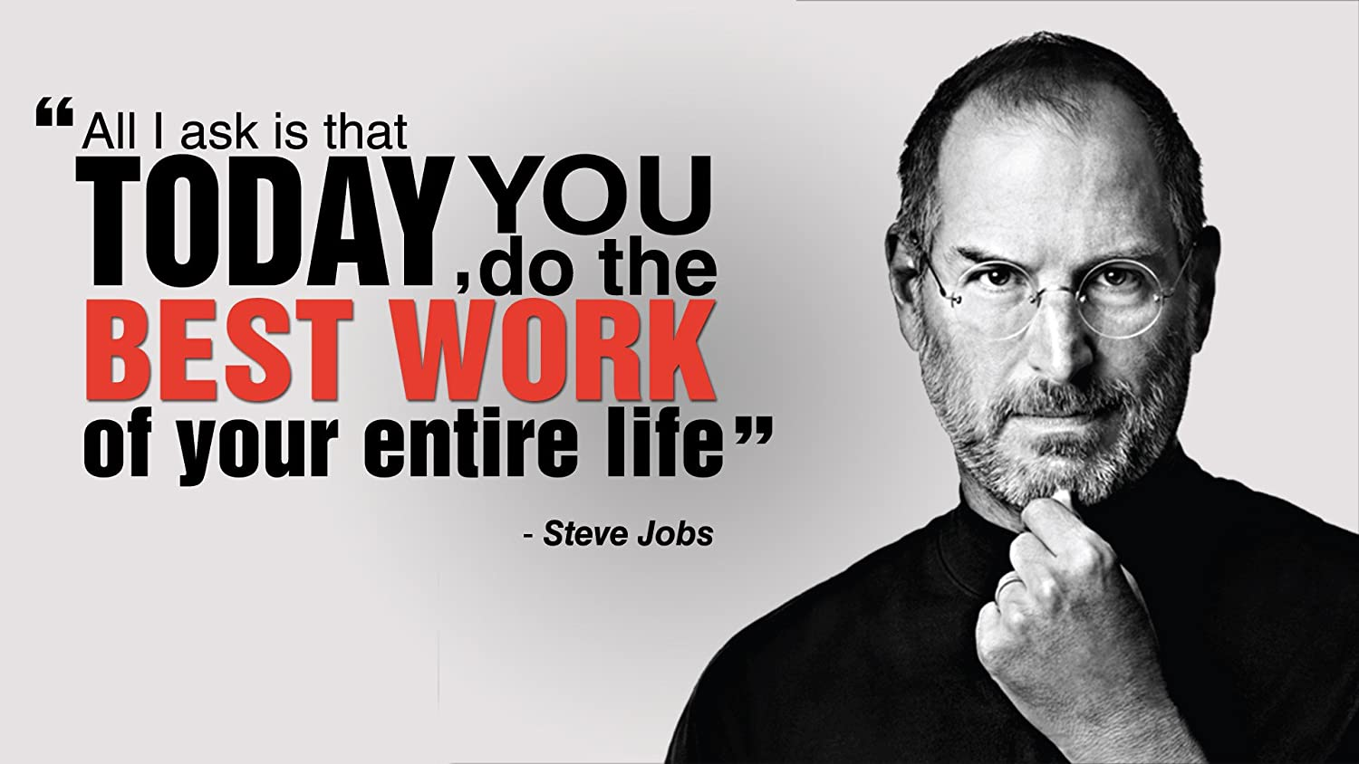 Love St Steve Jobs Quotes Today You Do The Best Work Of Your Entire Life Inspirational Motivational Special Paper Poster For Girls Poster For Boys