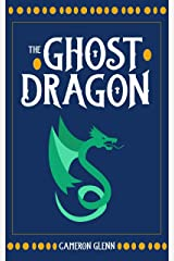 The Ghost Dragon Kindle Edition