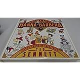 The Art of Hanna-Barbera: Fifty Years of Creativity
