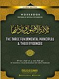 The Three Fundamental Principles & Their Evidences: Workbook for Germantown Masjid's Summer Seminar (2019) (English Edition)