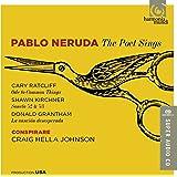 Pablo Neruda - The Poet Sings