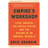 Empire's Workshop (Updated and Expanded Edition): Latin America, the United States, and the Making of an Imperial…