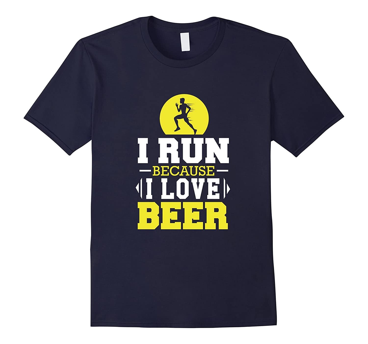 I Run Because I Love Beer Silly Funny T-Shirt for Runners-TJ