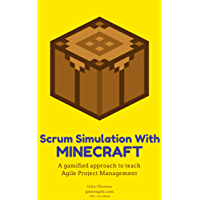 Scrum Simulation With Minecraft: A Gamified Approach to Teach Agile Project Management