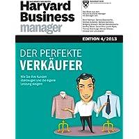 Harvard Business Manager Edition 4/2013: Der perfekte Verkäufer