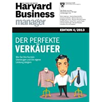 Harvard Business Manager Edition 4/2013: Der perfekte Verkäufer